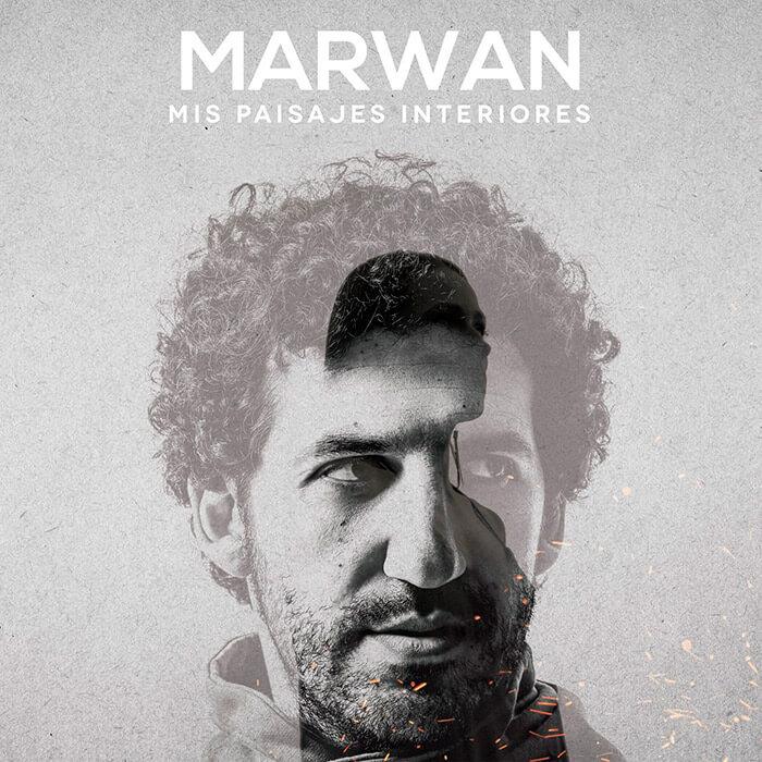"""Marwan """"Mis Paisajes Interiores"""""""