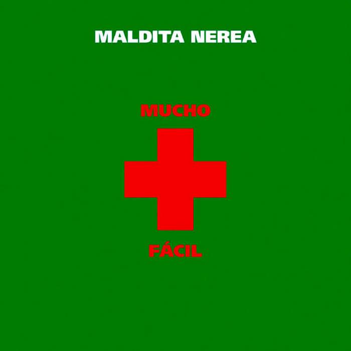 """Maldita Nerea """"Mucho + Fácil"""""""