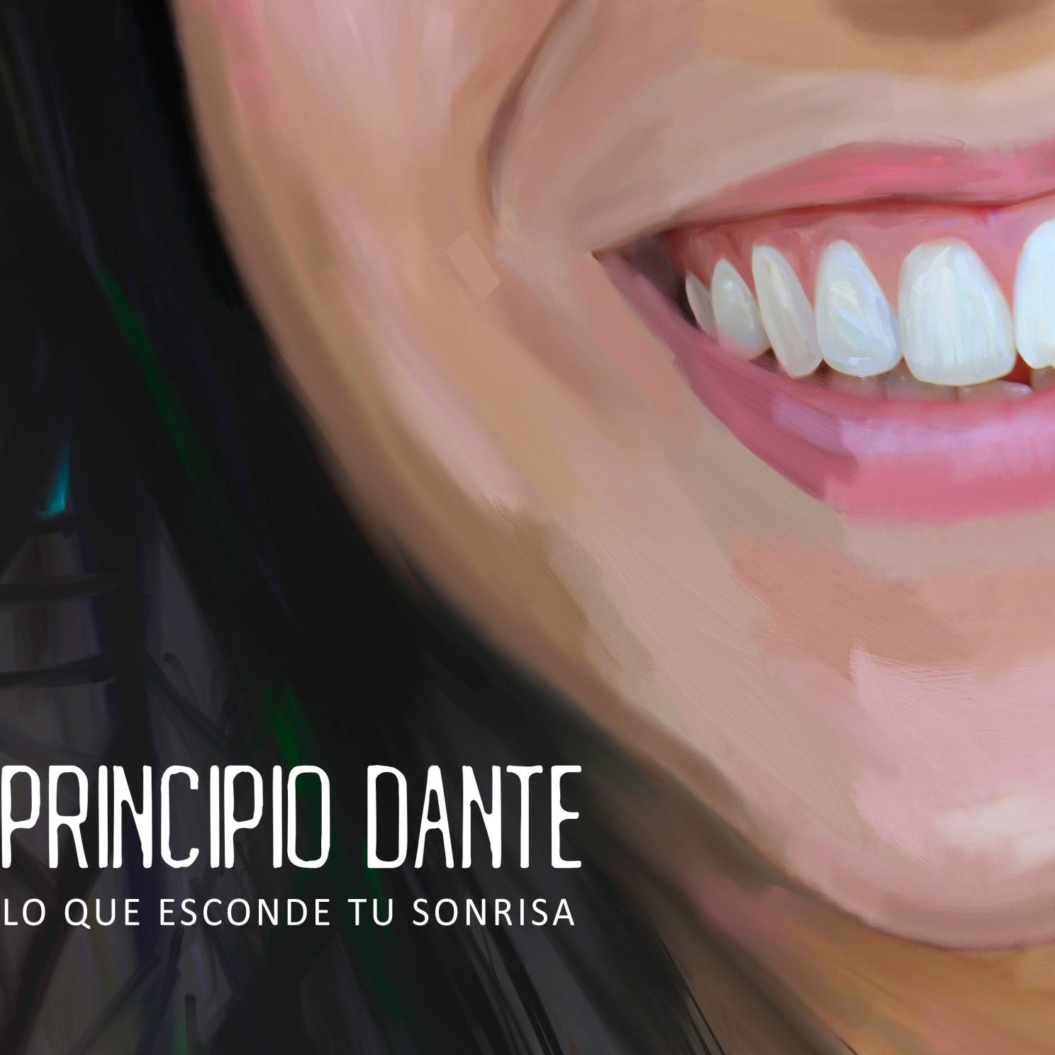"""PRINCIPIO DANTE """"Lo Que Esconde Tu Sonrisa"""""""