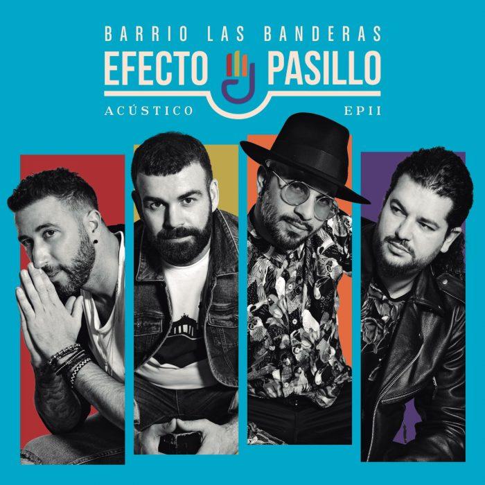 """EFECTO PASILLO """"Barrio las banderas en acústico"""" EP II"""