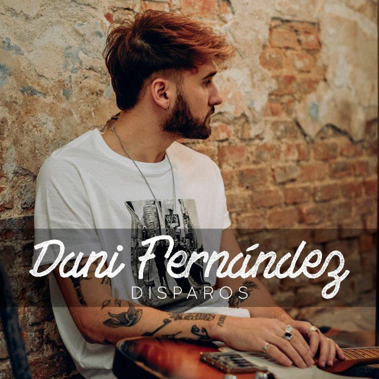 """Dani Fernández """"Disparos"""""""