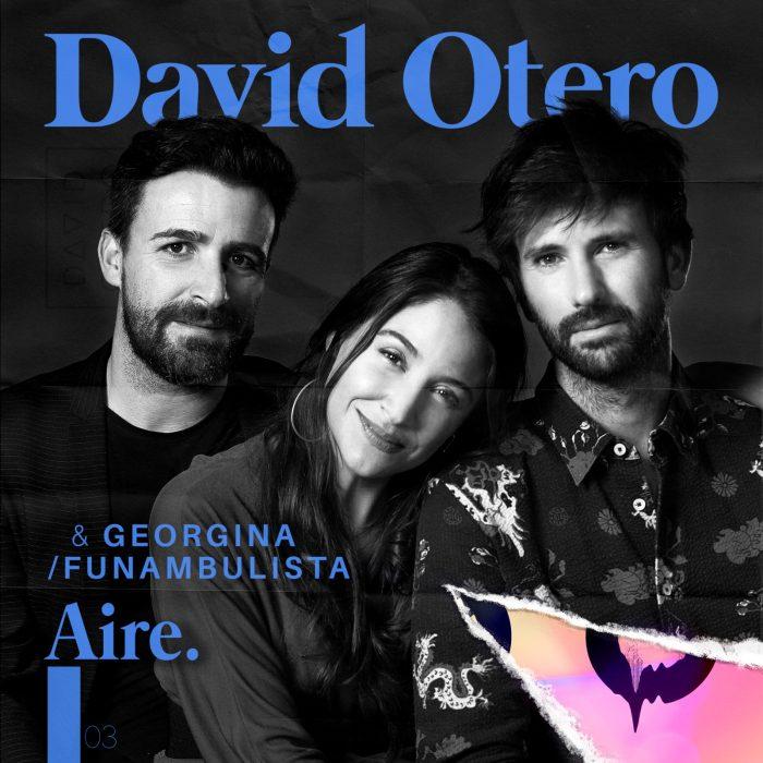 """DAVID OTERO, FUNAMBULISTA, GEORGINA """"Aire"""""""