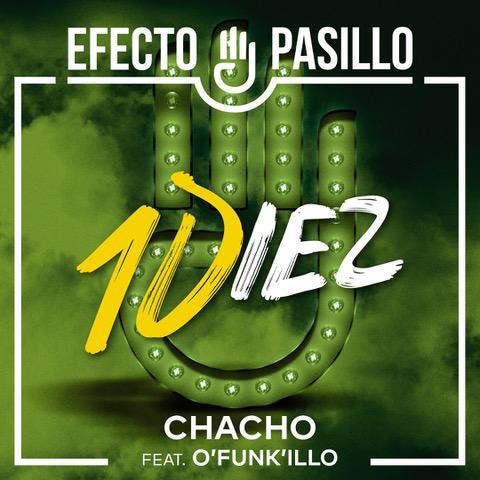 "EFECTO PASILLO Feat O´FUNK´ILLO ""Chacho"""