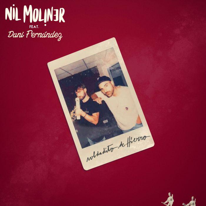 NIL MOLINER feat DANI FERNÁNDEZ- Soldadito de Hierro