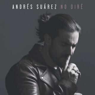 "ANDRÉS SUÁREZ ""No Diré"""