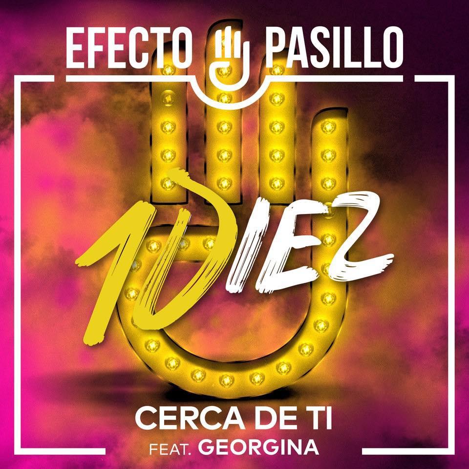 """EFECTO PASILLO (""""Cerca De Ti"""" Feat. Georgina)"""