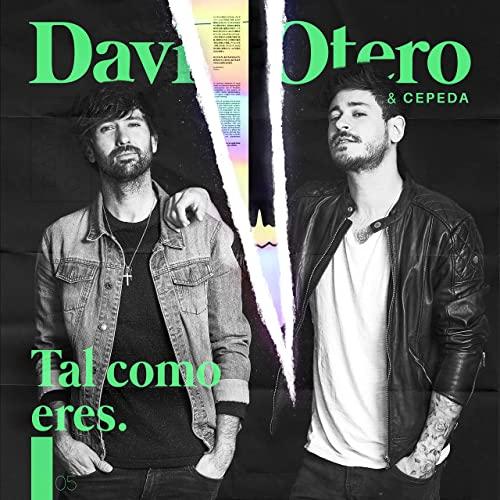 """DAVID OTERO """"Tal Cómo Eres Feat. Cepeda"""""""