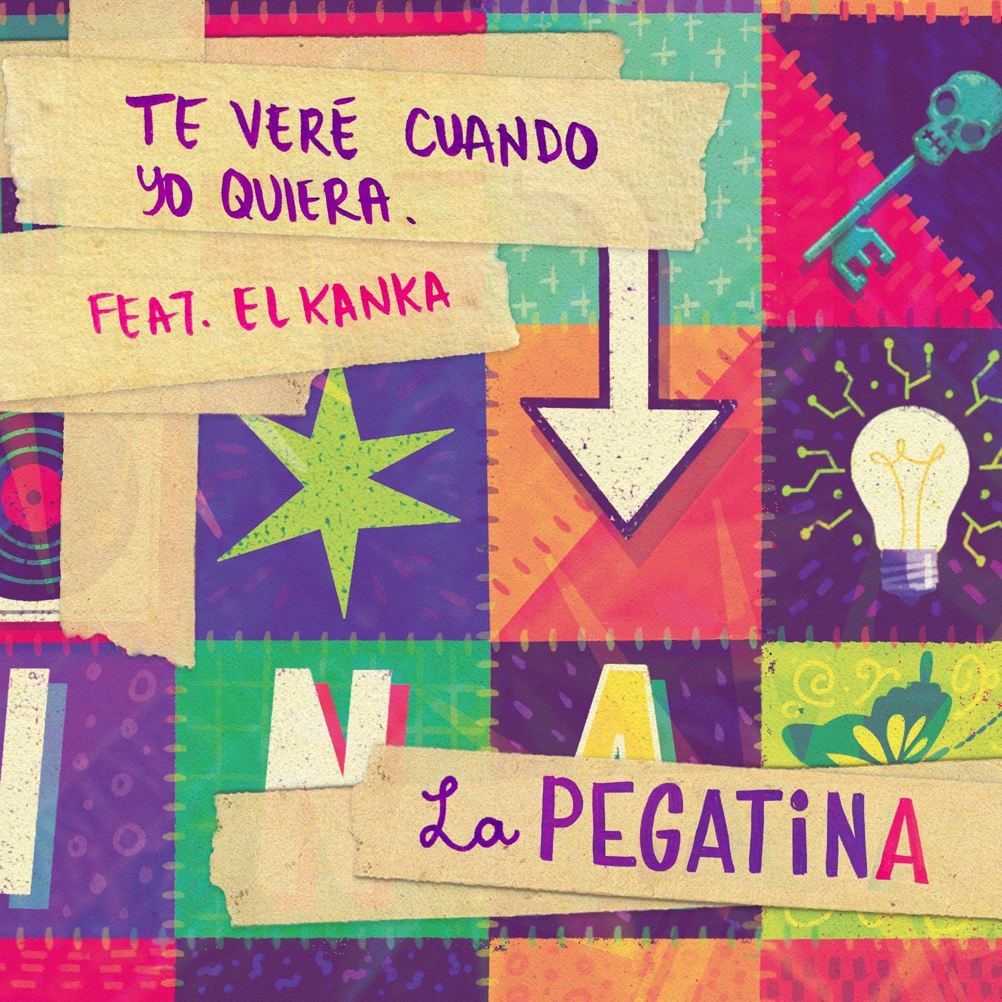 """LA PEGATINA """"Te Veré Cuando Yo Quiera (feat. el Kanka)"""""""