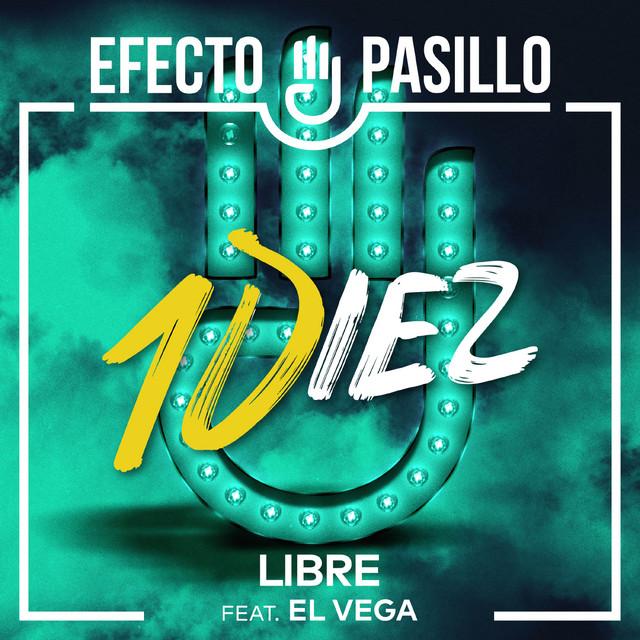 EFECTO PASILLO FT. EL VEGA «Libre»