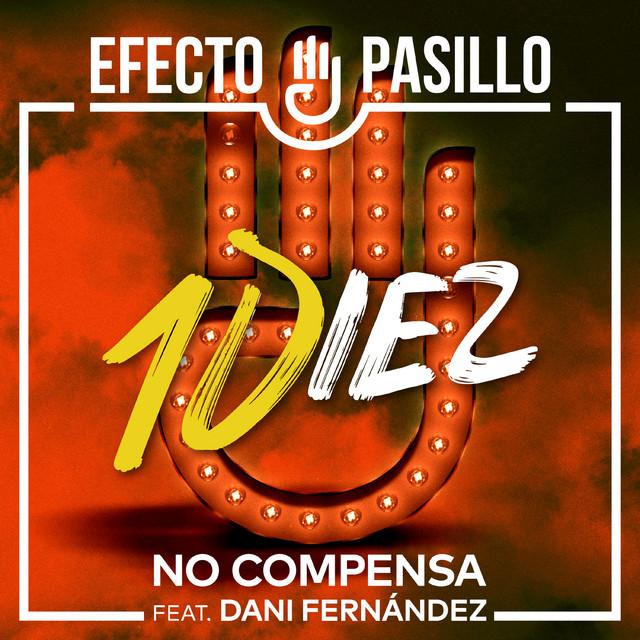 EFECTO PASILLO FT DANI FERNANDEZ «No Compensa»